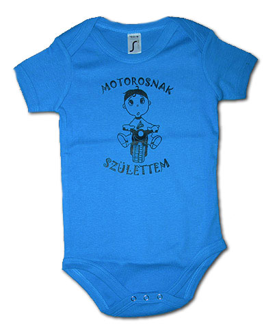 Kék baba body: Motorosnak születtem - Csajok a motoron