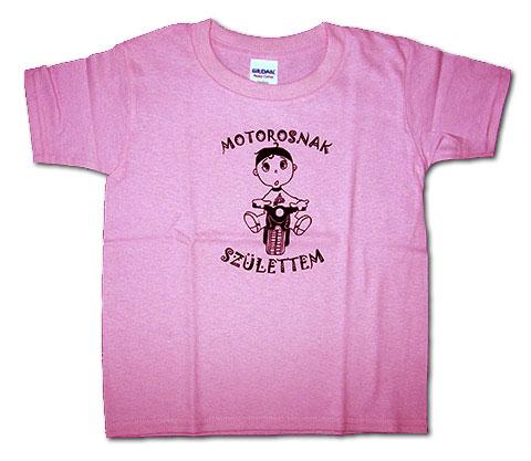 Csajok a motoron - motorosnak születtem rózsaszín kislány póló
