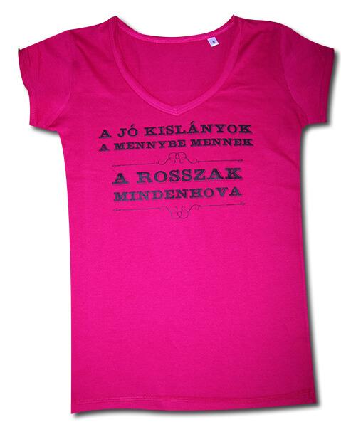 A jó kislányok a mennybe mennek... rózsaszín, V-nyakú Csajok a motoron póló